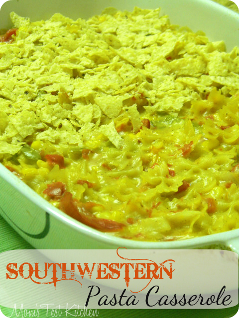 Mom's Test Kitchen: Southwestern Pasta Casserole