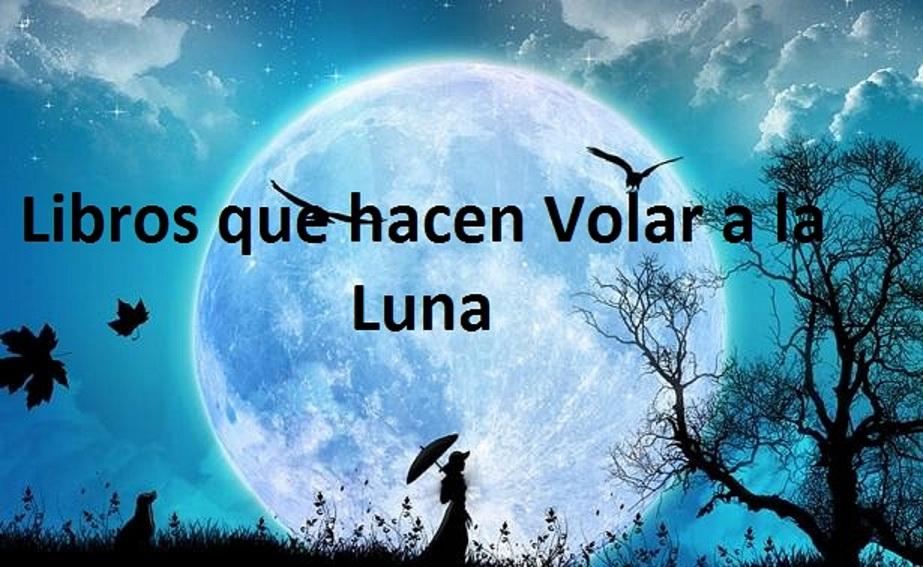 Libros que hacen Volar a la Luna