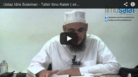 Ustaz Idris Sulaiman – Tafsir Ibnu Katsir ( siri 15 )