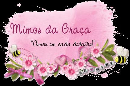 """""""Mimos da Graça"""""""