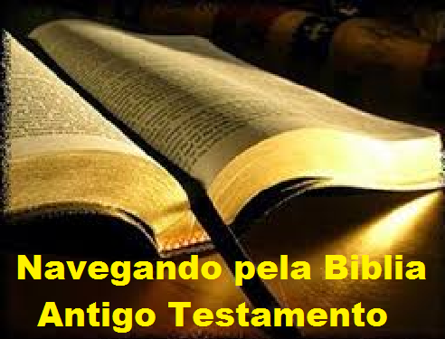Navegando pela Bíblia - Antigo Testamento Lista