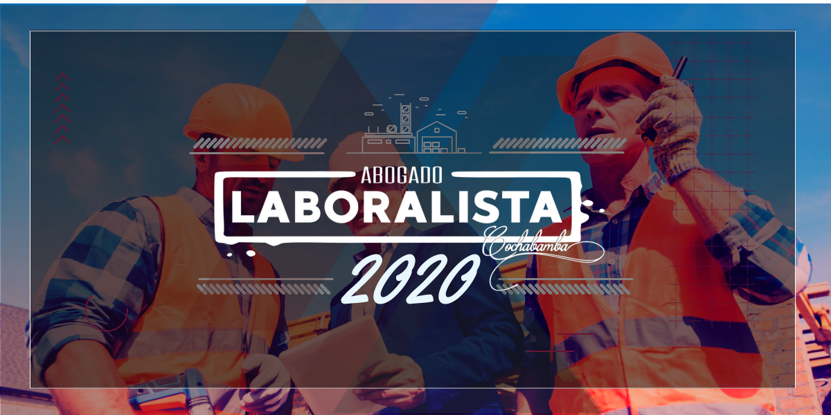 ABOGADO LABORALISTA EN COCHABAMBA - 2.020