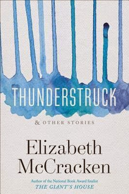 Thunderstruck and Other Stories by Elizabeth McCracken