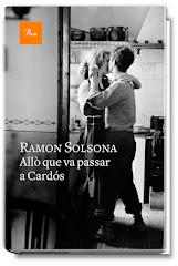 Un llibre interessant de Ramon Solsona: 'Allò que va passar a Cardós'