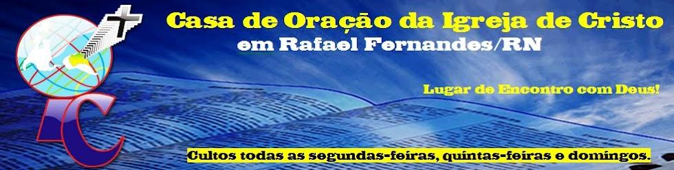 Blog da Casa de Oração da Igreja de Cristo em Rafael Fernande-RN