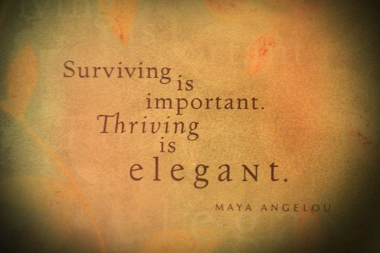 Quote About Surviving and Thriving