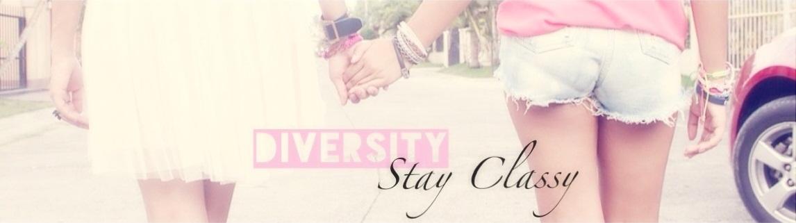 Diversity Stay Classy