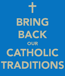 BRING BACK OUR CATHOLIC TRADITIONS