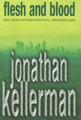 Flesh and Blood (published in 2001) - Authored by Jonathan Kellerman