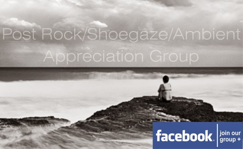 post rock/shoegaze/ambient appreciation facebook group