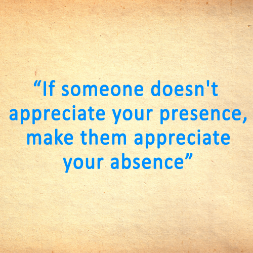 Presence, Absence, Appreciate, Motivation Quotes, Inspirational Quotes