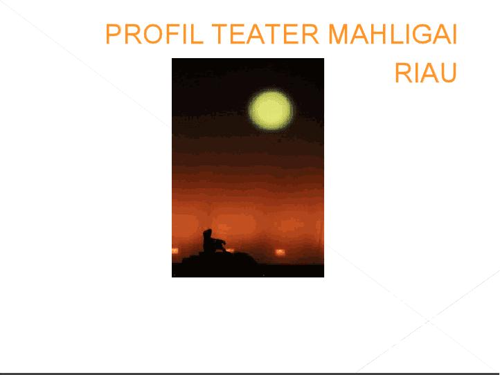 MAHLIGAI THEATRE RIAU
