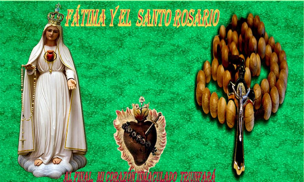 """""""Fátima y el Santo Rosario"""""""