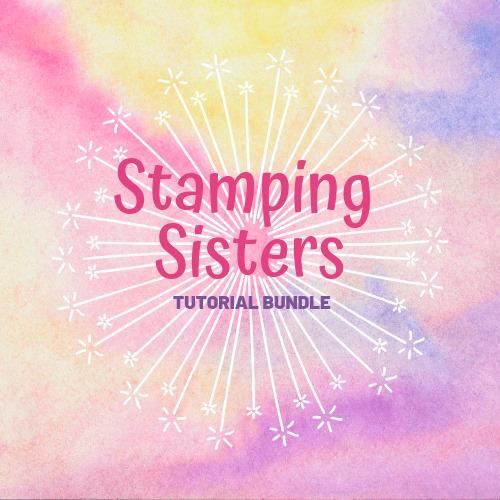 Stamping Sisters Tutorial Bundles
