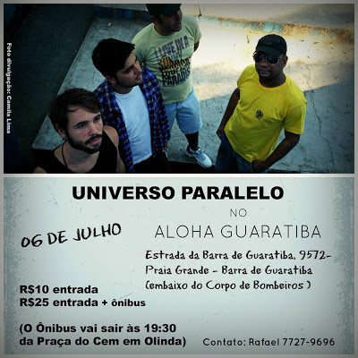 A banda Universo Paralelo se apresenta dia 6 de julho no Aloha Guaratiba