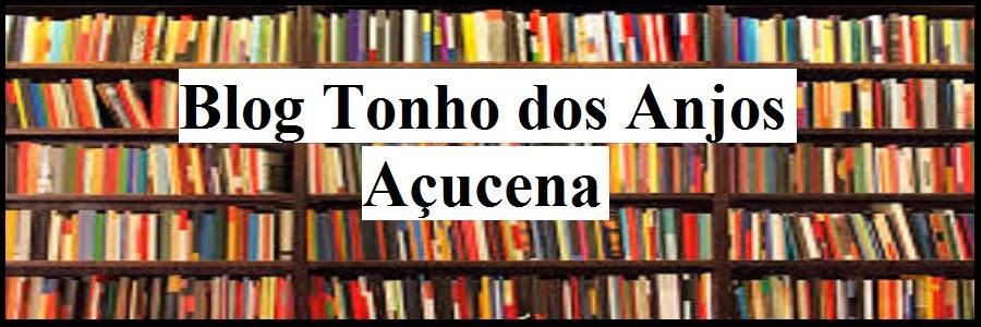 Blog Tonho dos Anjos Açucena