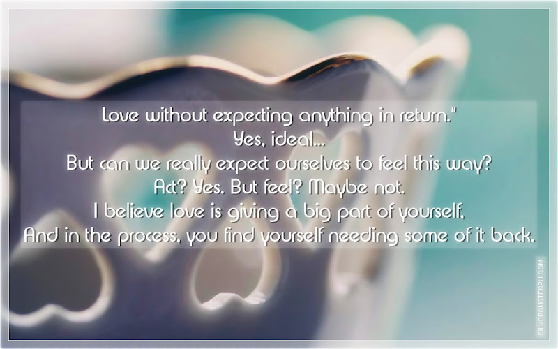 Love Without Expecting Anything In Return, Picture Quotes, Love Quotes, Sad Quotes, Sweet Quotes, Birthday Quotes, Friendship Quotes, Inspirational Quotes, Tagalog Quotes