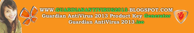 Guardian AntiVirus 2013 Product Key