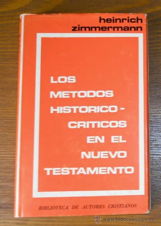 Los Métodos Historico-Criticos en El Nuevo Testamento – Einrich Zimmermann.