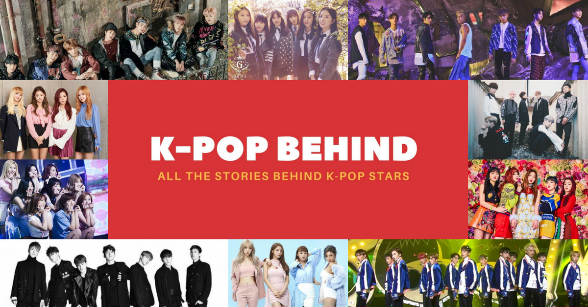 Kpop Behind l All the Stories Behind Kpop Stars