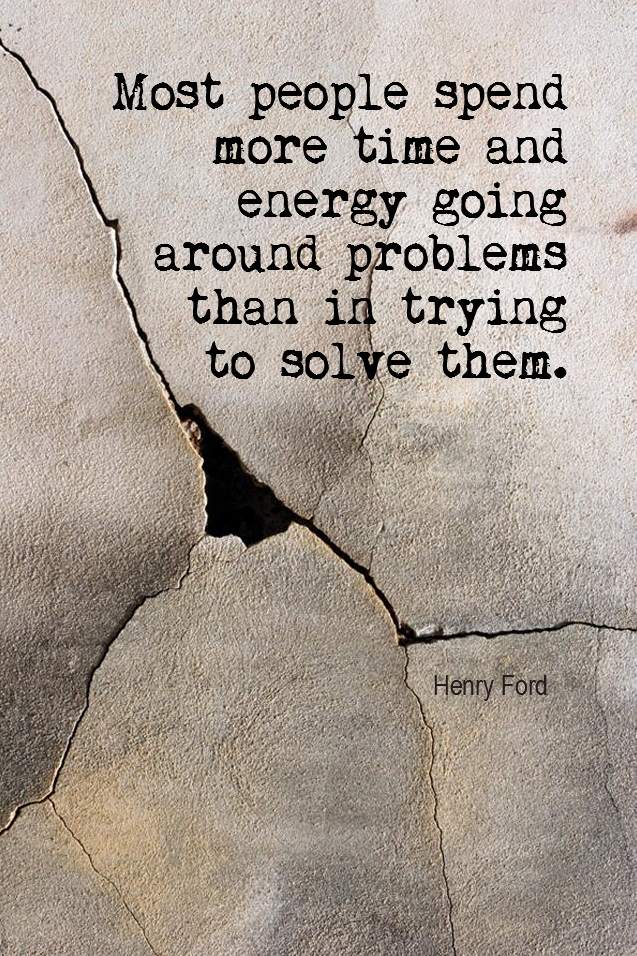 visual quote - image quotation for PROBLEMS - Most people spend more time and energy going around problems than in trying to solve them. - Henry Ford