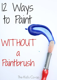 12 ways kids can paint without using a paintbrush