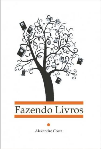 Fazendo Livros - Alexandre Costa