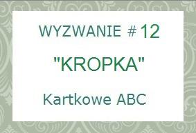 http://kartkoweabc.blogspot.com/2014/06/wyzwanie-12-k-jak-kropki.html