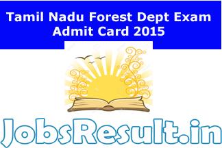 Tamil Nadu Forest Dept Exam Admit Card 2015