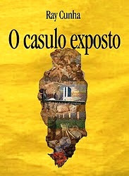 O CASULO EXPOSTO - RAY CUNHA