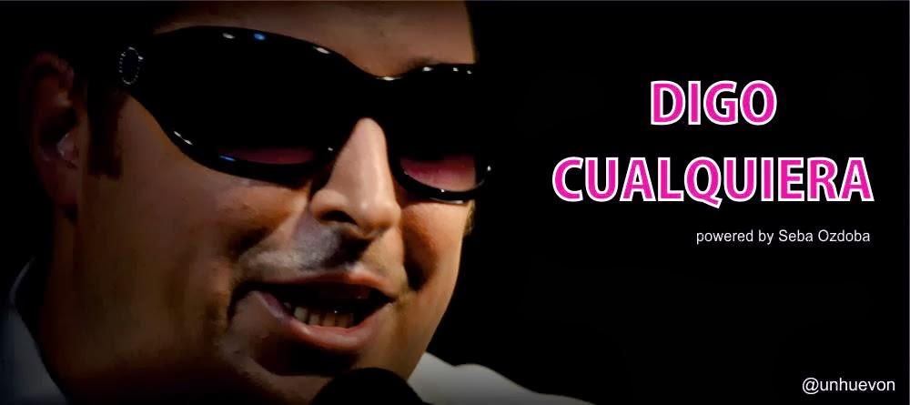 DIGO CUALQUIERA