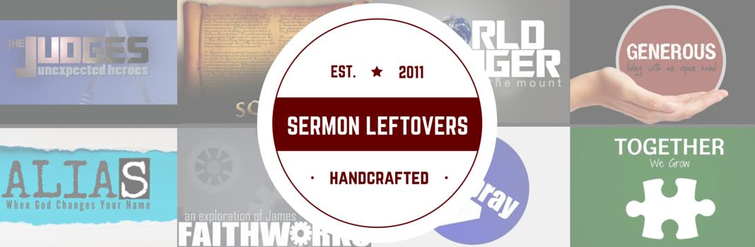 Sermon Leftovers