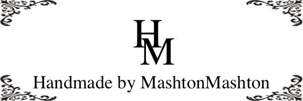 Handmade by Mashton Mashton
