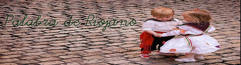 Palabra de Riojano