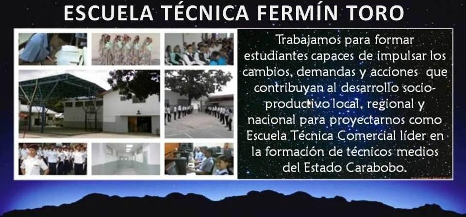 """ESCUELA TECNICA """"FERMIN TORO"""""""