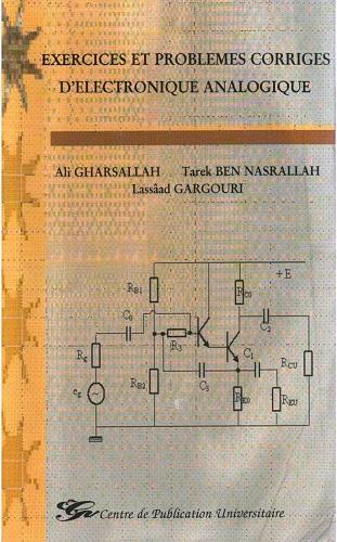 Livre : Exercices et Problèmes corrigés d'Electronique Analogique.pdf