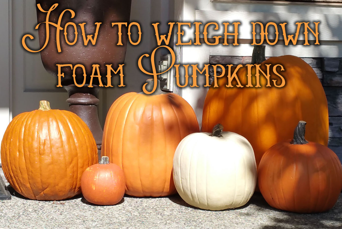 Amys crazy creative life: how to weigh down foam pumpkins