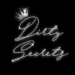 ~ Dirty Secrets ~