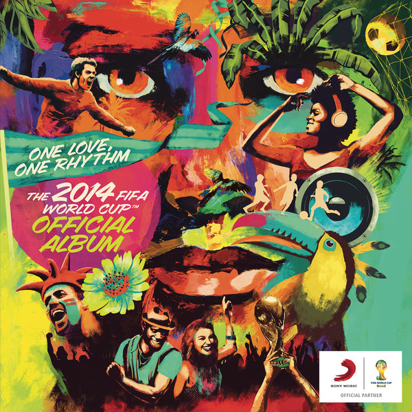 Various Artists - The 2014 FIFA World Cup™ Official Album: One Love, One Rhythm Cover