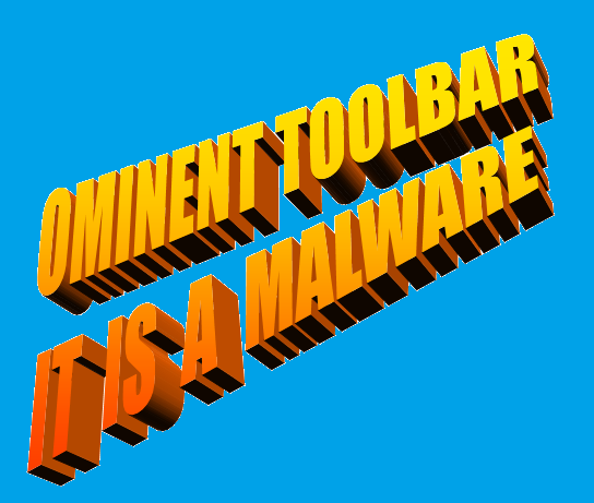 Beware of Ominent Toolbar-A Malware, How to recognize and Remove it