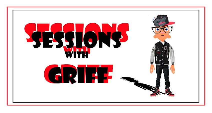 Sessions with Griff