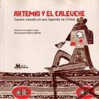 ARTEMIO Y EL CALEUCHE--MARIA DE LOS ANGELES PAVEZ