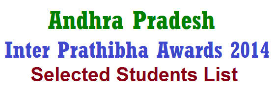 AP Inter Prathibha Awards 2014 Selected List, Selected Candidates for Prathibha Awards 2014-2014, AP Govt. to be Conducted Pratibha Awards presentation to meritorious students of SSC Examinations and Intermediate Examinations 2014 on 27.02.2014 at N.T.R Stadium, S.V. University Campus, Tirupathi. District wise Prathibha Awards 2014 Selected Studetnts