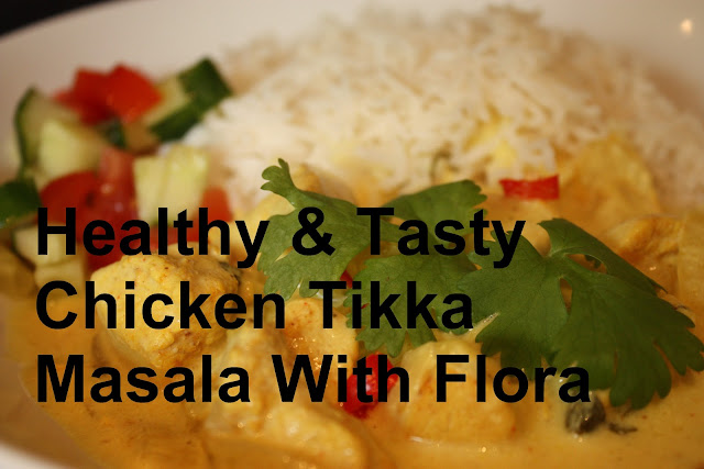 Healthy & Tasty Chicken Tikka Masala With Flora