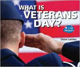 http://www.amazon.com/What-Veterans-Day-Like-Holidays/dp/1598452908/ref=sr_1_2?ie=UTF8&qid=1415669129&sr=8-2&keywords=veterans+day+books