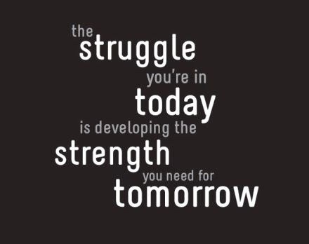 QUOTES BOUQUET: The struggle you're in today is developing the strength you need for tommorow.