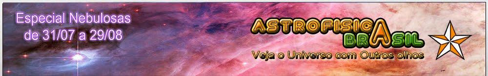 Astrofísica Brasil - Veja o Universo com Outros Olhos: Por Walisson H. C.