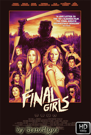 Las Ultimas Supervivientes (The Final Girls) [1080p] [Latino-Ingles] [MEGA]