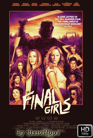 Las Ultimas Supervivientes (The Final Girls) [1080p] [Latino-Ingles] [MEGA]