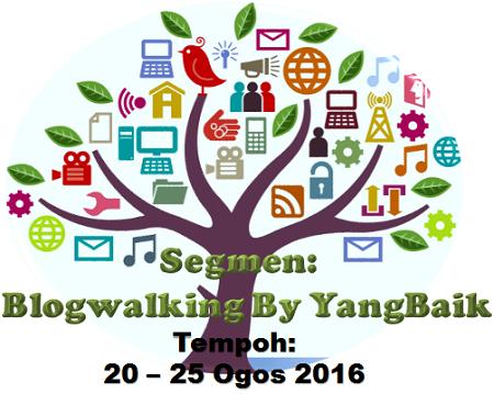 Senarai Peserta Segmen:  Blogwalking By YangBaik [20-25 Ogos 2016]